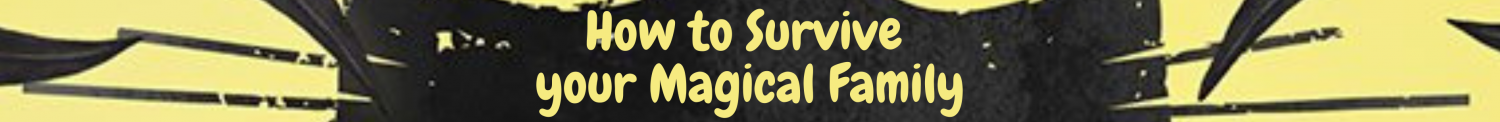 cropped-Coming-soon-How-to-Survive-your-Magical-Family.png